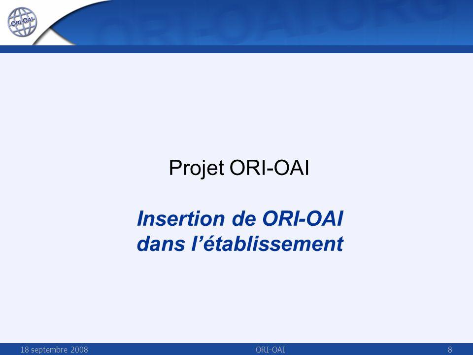 18 septembre 2008ORI-OAI49 Architecture complète ESUP-serveur-WebDAV stockage des documents et gestion des authentifications ORI-OAI-repository entrepôt dexposition des métadonnées ORI-OAI-indexing moteur dindexation ORI-OAI-workflow gestionnaire du workflow de saisie des métadonnées ORI-OAI-vocabulary gestionnaire de vocabulaires ORI-OAI-harvesting moissonneur de métadonnées ORI-OAI-search moteur de recherche 7 modules interopérables