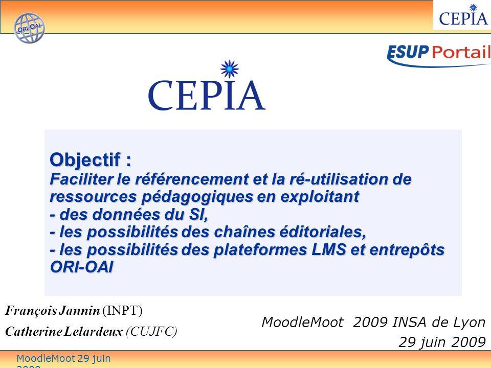 Objectif : Faciliter le référencement et la ré-utilisation de ressources pédagogiques en exploitant - des données du SI, - les possibilités des chaînes éditoriales, - les possibilités des plateformes LMS et entrepôts ORI-OAI MoodleMoot 2009 INSA de Lyon 29 juin 2009 François Jannin (INPT) Catherine Lelardeux (CUJFC) PROJET MoodleMoot 29 juin 2009