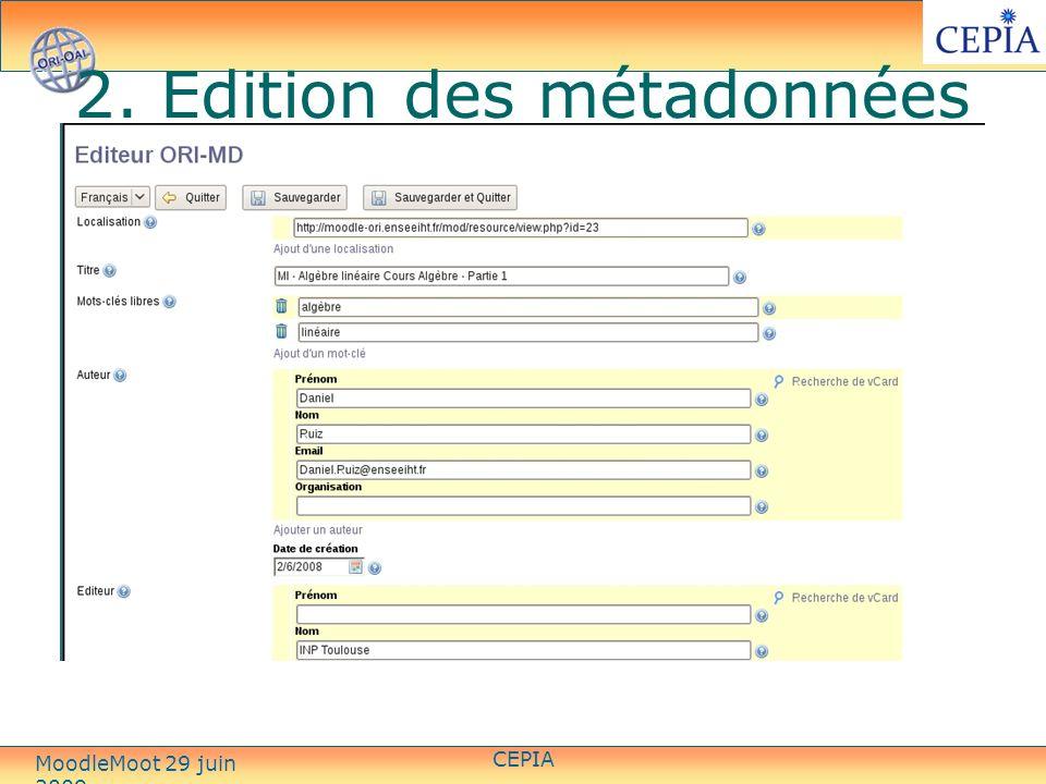 2. Edition des métadonnées CEPIA MoodleMoot 29 juin 2009