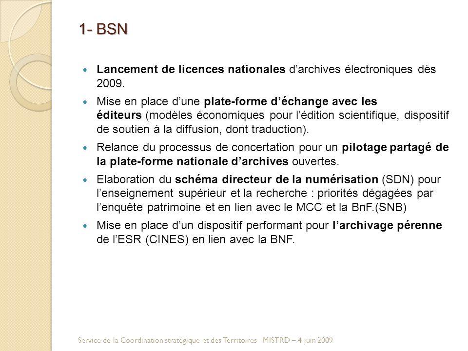1- BSN Lancement de licences nationales darchives électroniques dès 2009.