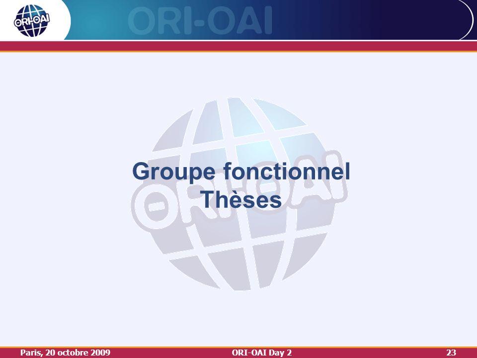 Paris, 20 octobre 2009ORI-OAI Day 223 Groupe fonctionnel Thèses
