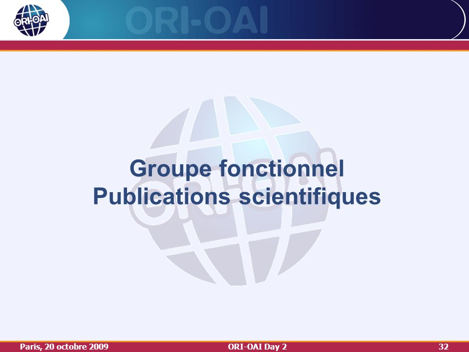 Paris, 20 octobre 2009ORI-OAI Day 232 Groupe fonctionnel Publications scientifiques