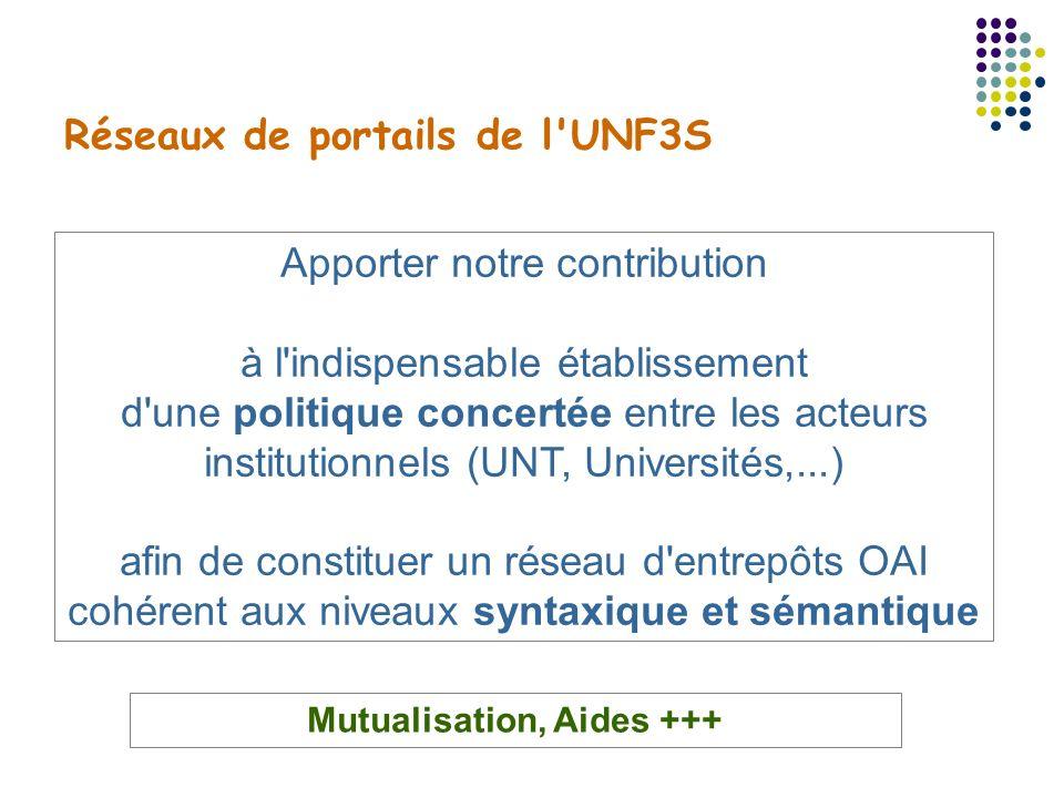 Réseaux de portails de l'UNF3S Apporter notre contribution à l'indispensable établissement d'une politique concertée entre les acteurs institutionnels