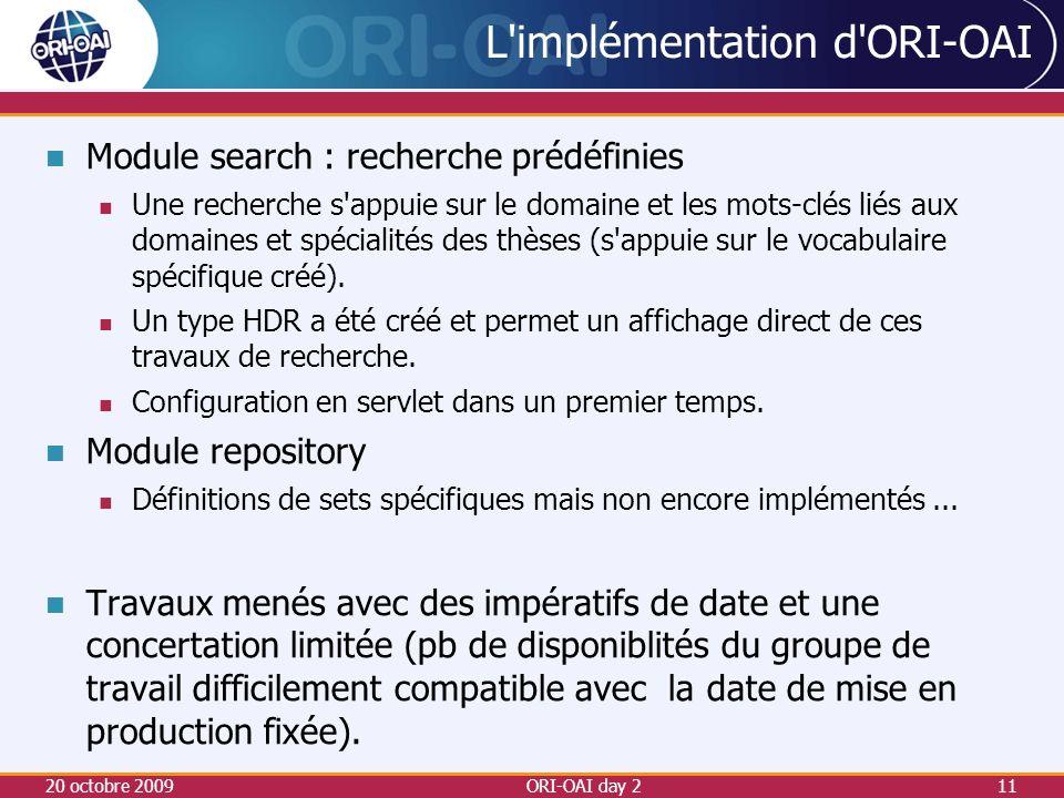 L implémentation d ORI-OAI Module search : recherche prédéfinies Une recherche s appuie sur le domaine et les mots-clés liés aux domaines et spécialités des thèses (s appuie sur le vocabulaire spécifique créé).