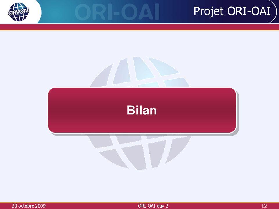 20 octobre 2009ORI-OAI day 212 Projet ORI-OAI Bilan