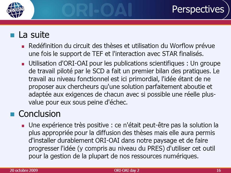 Perspectives La suite Redéfinition du circuit des thèses et utilisation du Worflow prévue une fois le support de TEF et l interaction avec STAR finalisés.