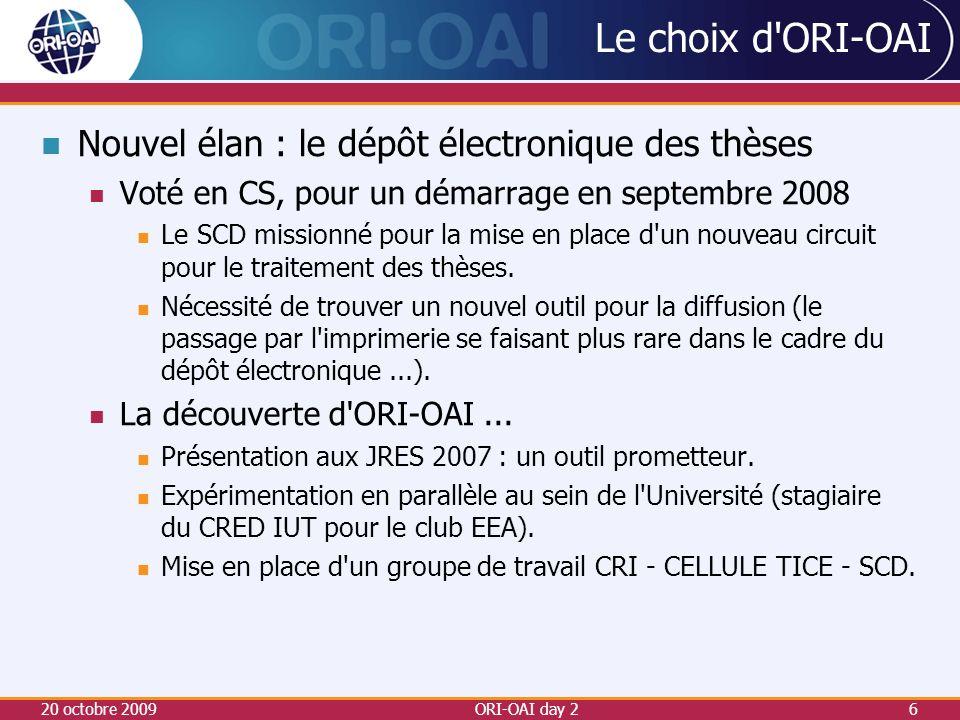 20 octobre 2009ORI-OAI day 217 Repères Site des thèses en ligne http://ori-oai.u-bordeaux1.fr/ori-oai-search/ Site du projet http://www.ori-oai.org Contacts Liste de discussion ori-oai-utilisateurs http://listes.univ-rennes1.fr/wws/info/ori-oai-utilisateurs Liste dinformation ori-oai-info http://listes.univ-rennes1.fr/wws/info/ori-oai-info