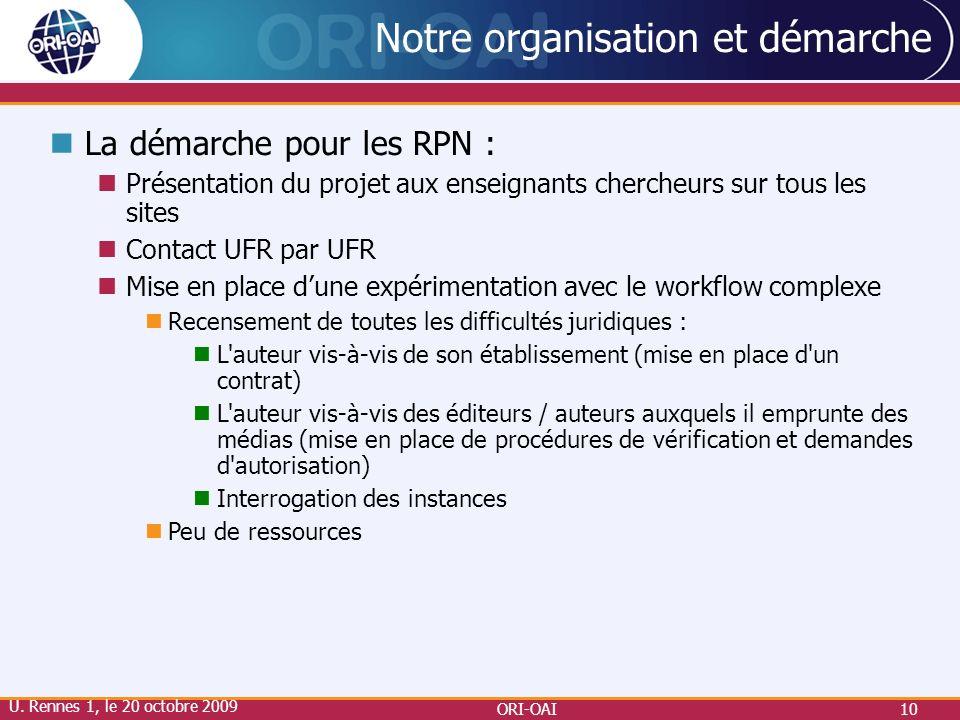 ORI-OAI10 Notre organisation et démarche La démarche pour les RPN : Présentation du projet aux enseignants chercheurs sur tous les sites Contact UFR p