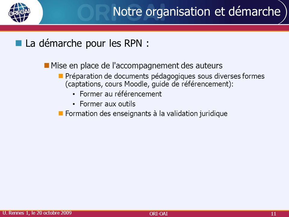 ORI-OAI11 Notre organisation et démarche La démarche pour les RPN : Mise en place de l'accompagnement des auteurs Préparation de documents pédagogique