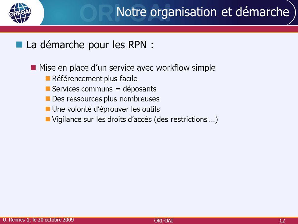 ORI-OAI12 Notre organisation et démarche La démarche pour les RPN : Mise en place dun service avec workflow simple Référencement plus facile Services