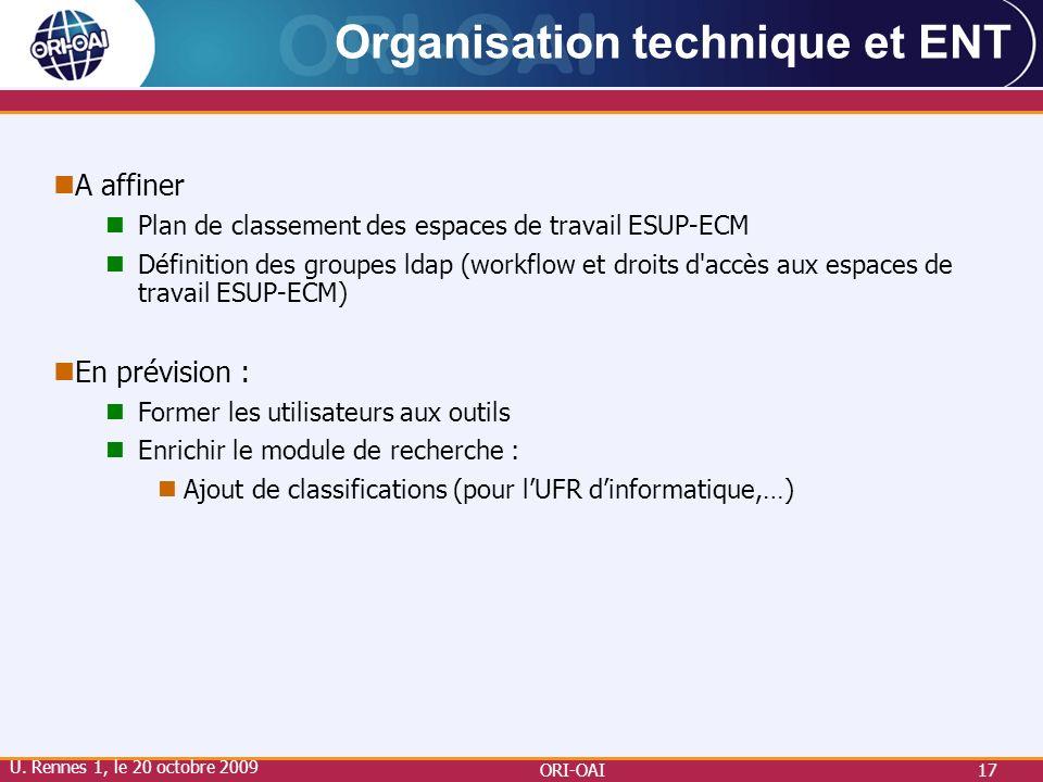 ORI-OAI17 Organisation technique et ENT A affiner Plan de classement des espaces de travail ESUP-ECM Définition des groupes ldap (workflow et droits d