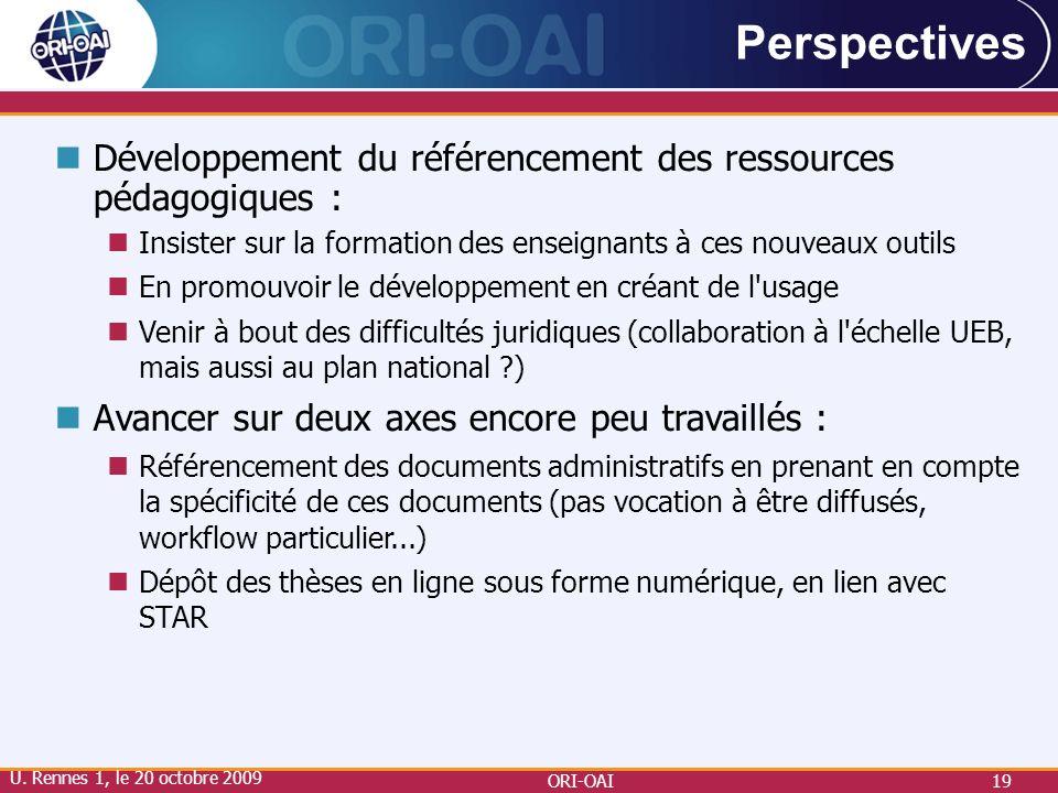 ORI-OAI19 Perspectives Développement du référencement des ressources pédagogiques : Insister sur la formation des enseignants à ces nouveaux outils En
