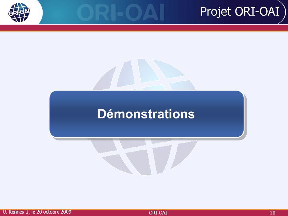ORI-OAI20 Projet ORI-OAI Démonstrations U. Rennes 1, le 20 octobre 2009