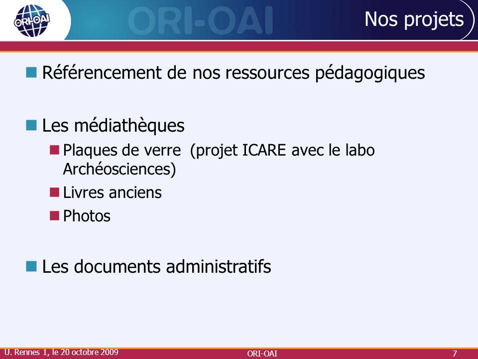 ORI-OAI7 Nos projets Référencement de nos ressources pédagogiques Les médiathèques Plaques de verre (projet ICARE avec le labo Archéosciences) Livres