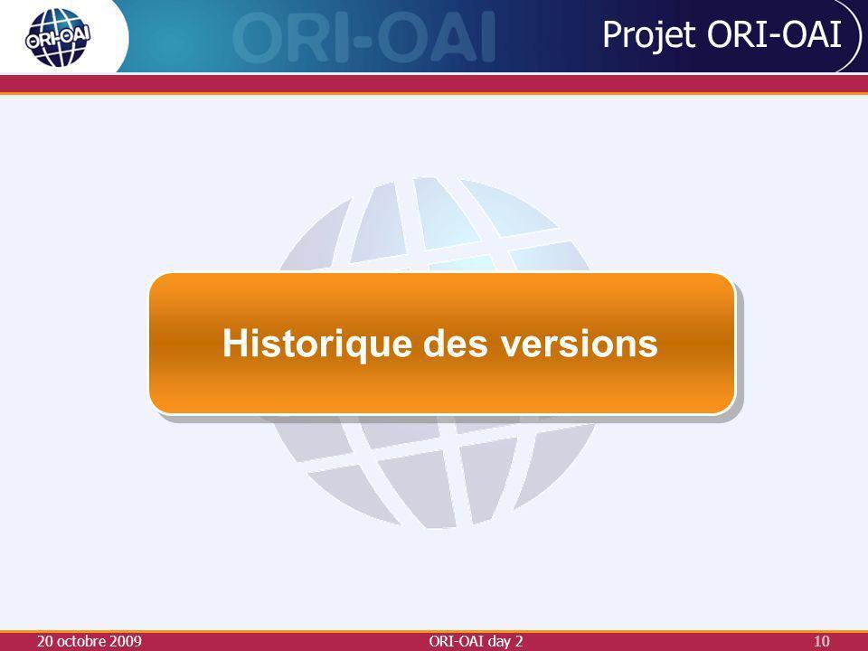 20 octobre 2009ORI-OAI day 210 Projet ORI-OAI Historique des versions