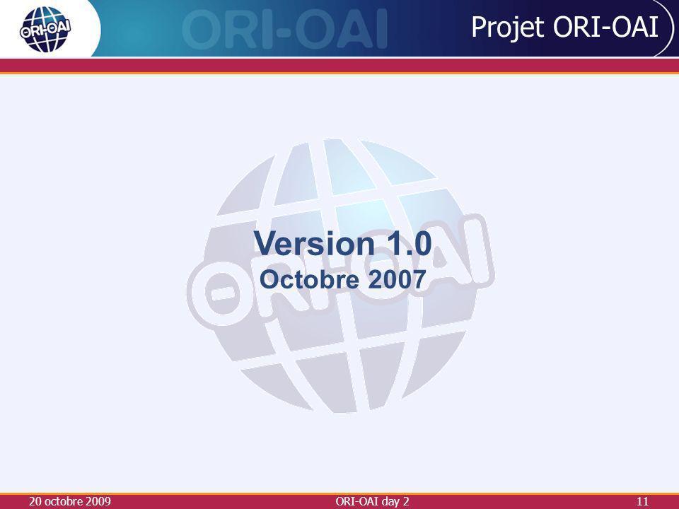 20 octobre 2009ORI-OAI day 211 Projet ORI-OAI Version 1.0 Octobre 2007