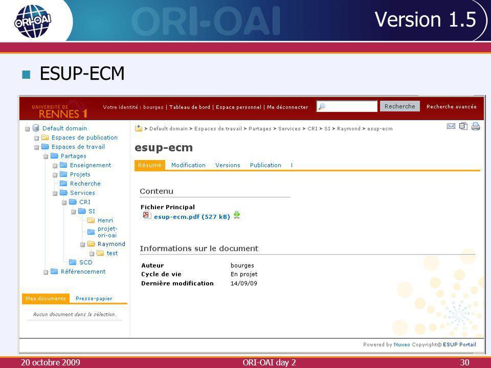 Version 1.5 20 octobre 2009ORI-OAI day 230 ESUP-ECM