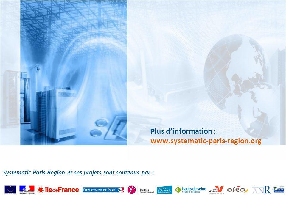 Systematic Paris-Region et ses projets sont soutenus par : Plus dinformation : www.systematic-paris-region.org
