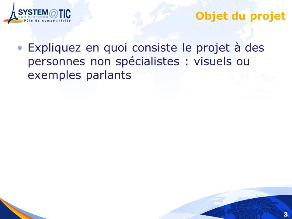 3 Objet du projet Expliquez en quoi consiste le projet à des personnes non spécialistes : visuels ou exemples parlants