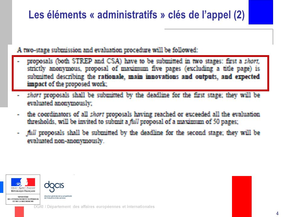 5 DGRI / Département des affaires européennes et internationales Lattendu « technique » (1) [Extract WP 2011] Challenges 4 focuses on: Easing and speeding up the creation of added value, in particular by SMEs, using resources that are today too burdensome to acquire or complex to use; putting the ability to create quality content and innovative services within the reach of individuals and small organisations by lowering skill and cost barriers, Allowing people to access and use online content and services across language barriers, in their preferred language, Ensuring complete reliability of retrieval and use of digital resources across applications and platforms over time, and design digital content natively engineered for obsolescence avoidance, Scaling up data analysis to keep pace with the rate of growth of data streams and collections and enable novel forms of real time intelligence that only become possible on extremely large data volumes [/extract]