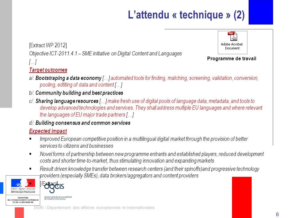 7 DGRI / Département des affaires européennes et internationales Les « grands » acteurs FR/UE du challenge Digital Content and Languages (1) Une participation française largement insuffisante !