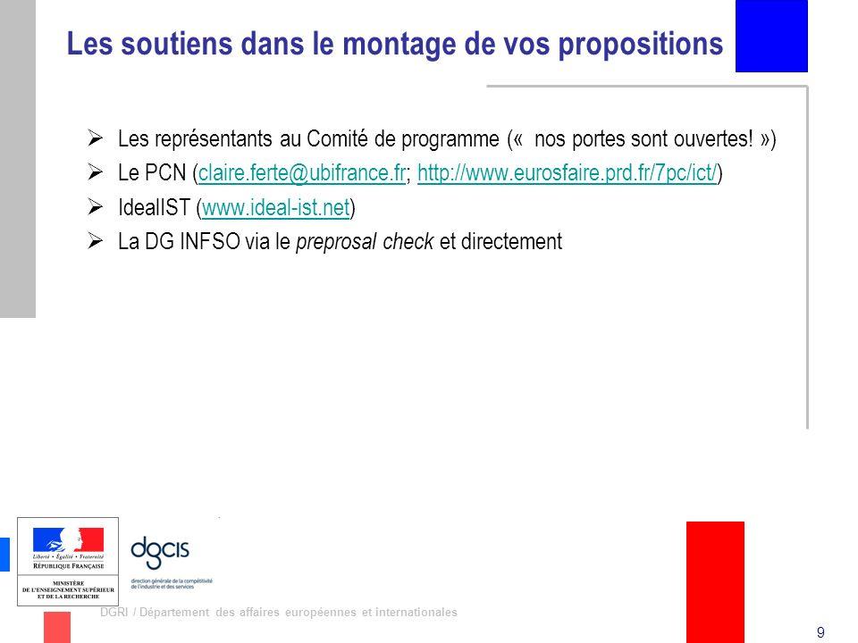 9 DGRI / Département des affaires européennes et internationales Les soutiens dans le montage de vos propositions Les représentants au Comité de progr