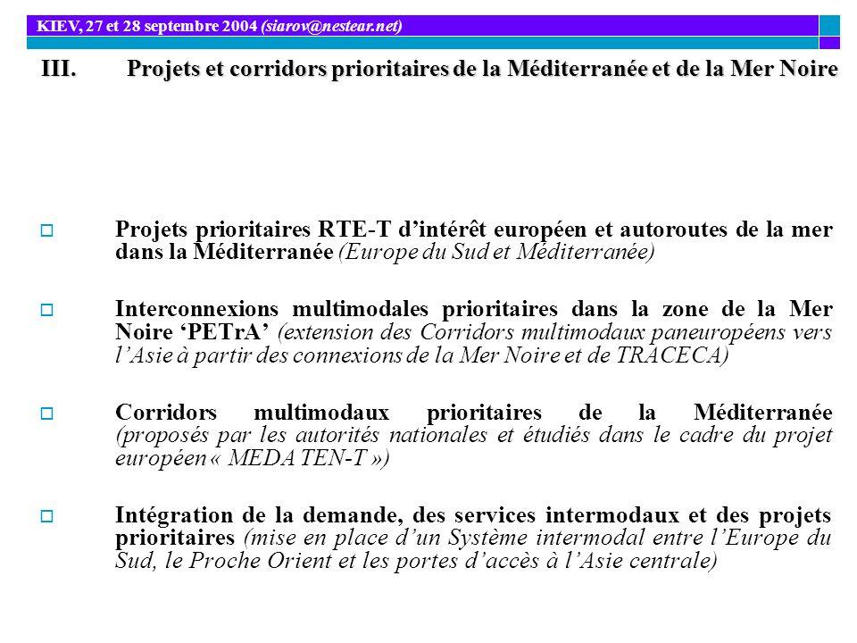 III.Projets et corridors prioritaires de la Méditerranée et de la Mer Noire Projets prioritaires RTE-T dintérêt européen et autoroutes de la mer dans