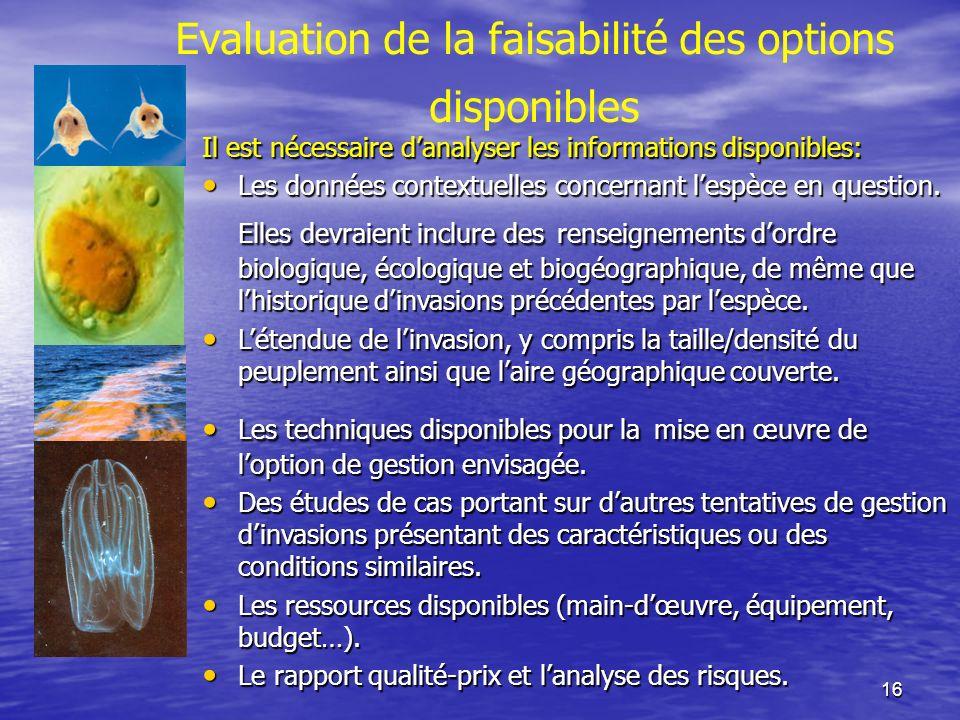 16 Evaluation de la faisabilité des options disponibles Il est nécessaire danalyser les informations disponibles: Les données contextuelles concernant