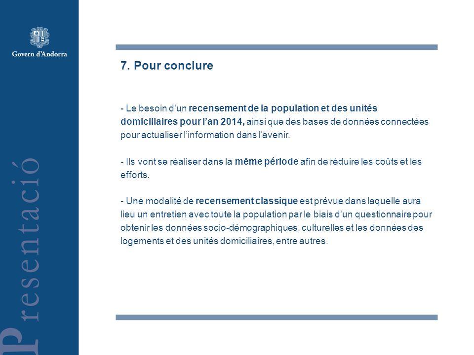 7. Pour conclure - Le besoin dun recensement de la population et des unités domiciliaires pour lan 2014, ainsi que des bases de données connectées pou