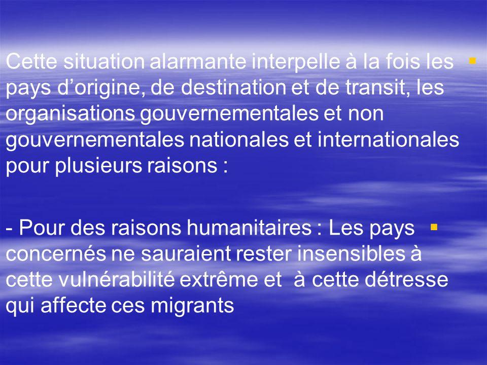 Cette situation alarmante interpelle à la fois les pays dorigine, de destination et de transit, les organisations gouvernementales et non gouvernement