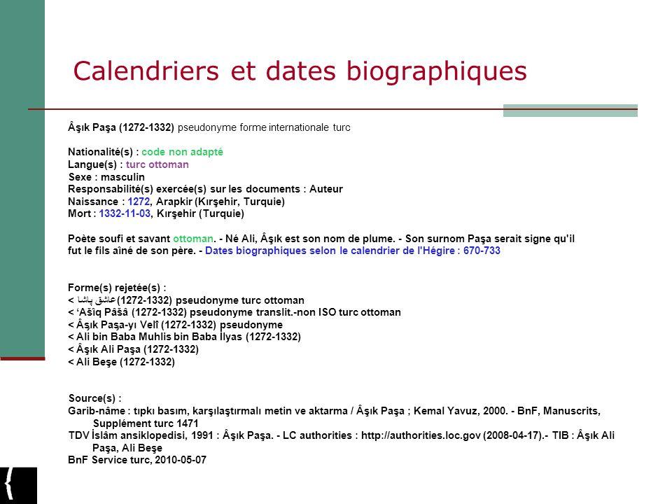 Calendriers et dates biographiques Âşık Paşa (1272-1332) pseudonyme forme internationale turc Nationalité(s) : code non adapté Langue(s) : turc ottoma