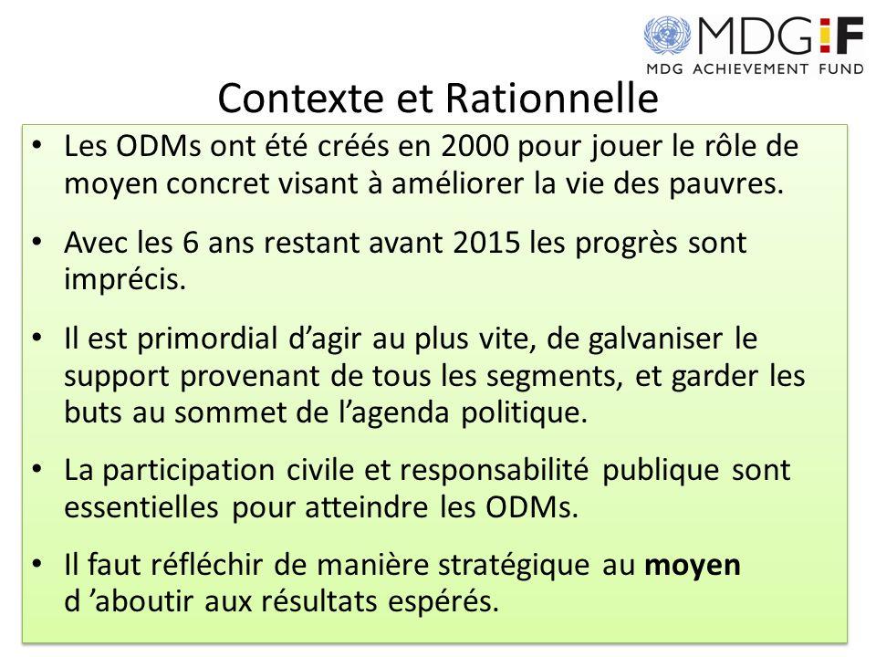 Contexte et Rationnelle Les ODMs ont été créés en 2000 pour jouer le rôle de moyen concret visant à améliorer la vie des pauvres. Avec les 6 ans resta