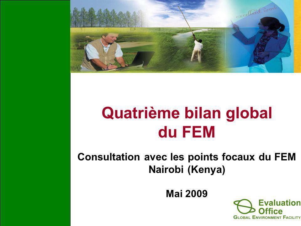 Quatrième bilan global du FEM Consultation avec les points focaux du FEM Nairobi (Kenya) Mai 2009