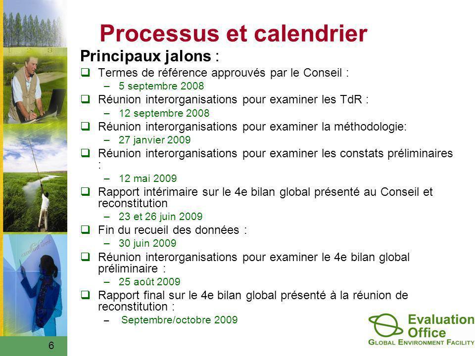 6 Processus et calendrier Principaux jalons : Termes de référence approuvés par le Conseil : –5 septembre 2008 Réunion interorganisations pour examine