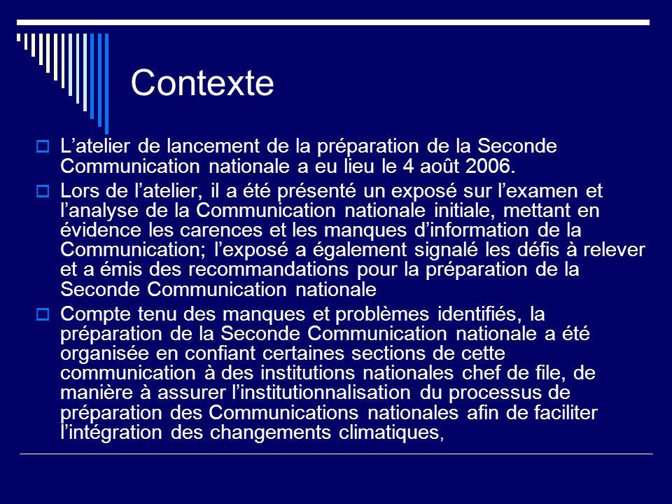 Contexte Latelier de lancement de la préparation de la Seconde Communication nationale a eu lieu le 4 août 2006.