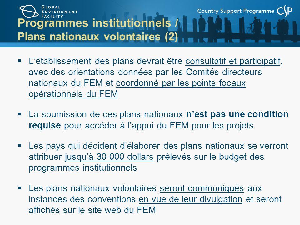 Programmes institutionnels / Plans nationaux volontaires (2) Létablissement des plans devrait être consultatif et participatif, avec des orientations