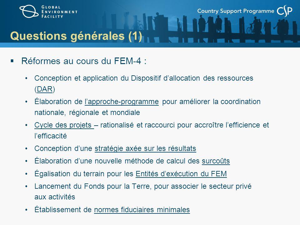 Questions générales (1) Réformes au cours du FEM-4 : Conception et application du Dispositif dallocation des ressources (DAR) Élaboration de lapproche