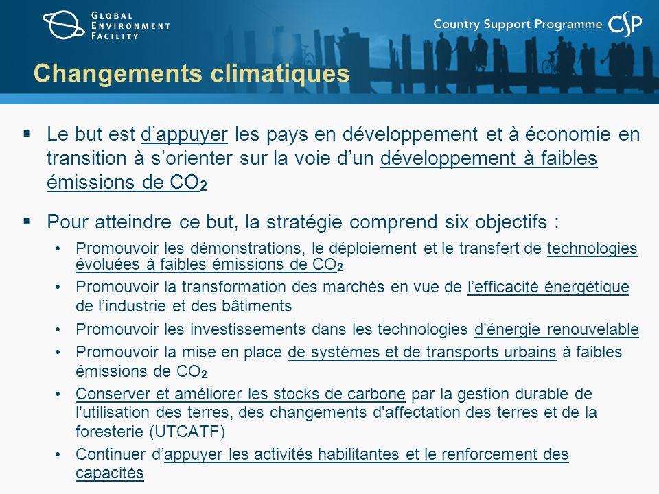 Changements climatiques Le but est dappuyer les pays en développement et à économie en transition à sorienter sur la voie dun développement à faibles