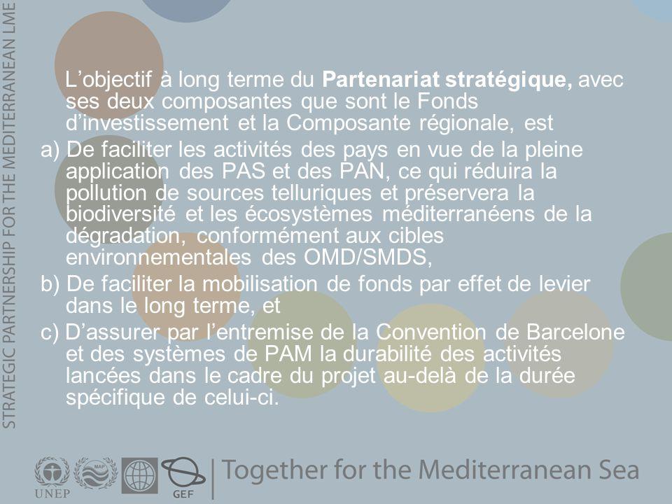 Lobjectif à long terme du Partenariat stratégique, avec ses deux composantes que sont le Fonds dinvestissement et la Composante régionale, est a) De f