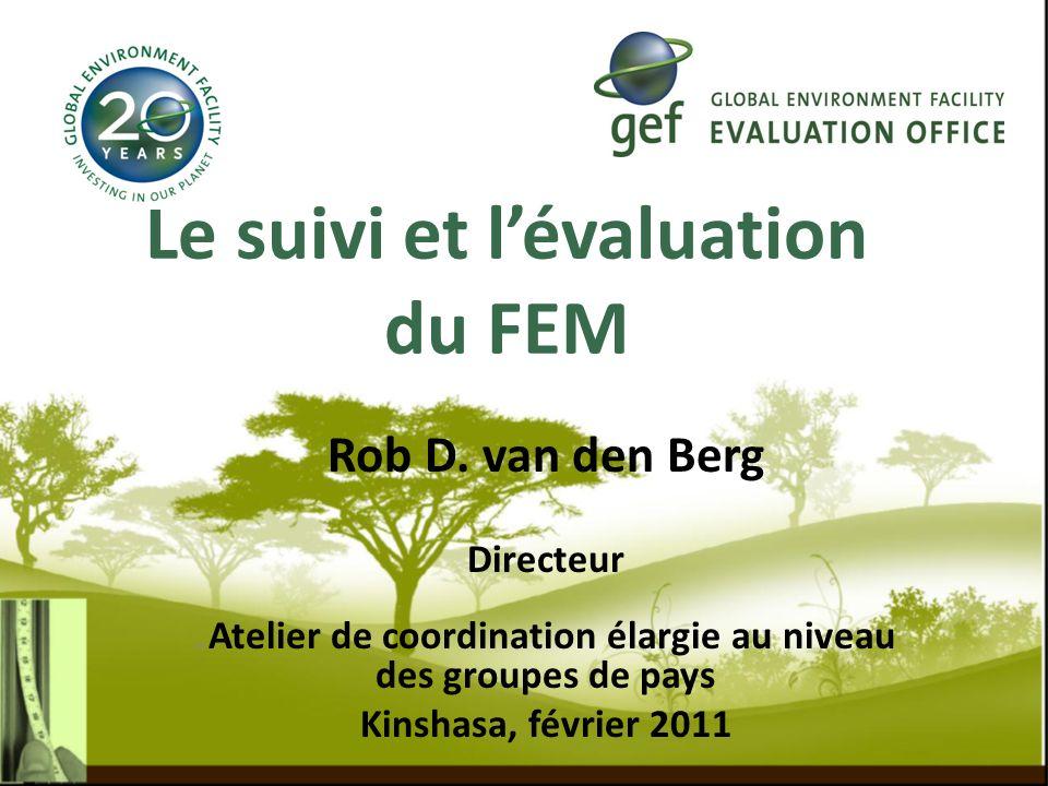 Le suivi et lévaluation du FEM Rob D.