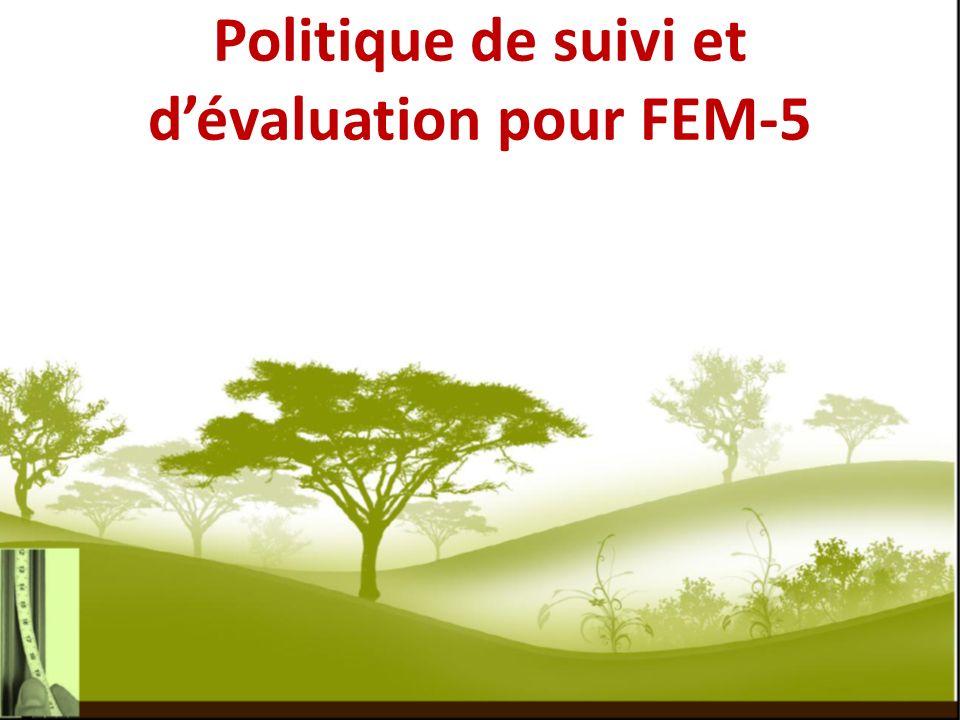 Politique de suivi et dévaluation pour FEM-5