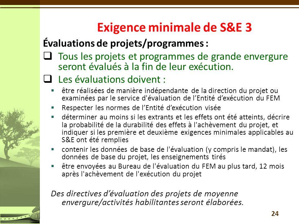 Évaluations de projets/programmes : Tous les projets et programmes de grande envergure seront évalués à la fin de leur exécution.