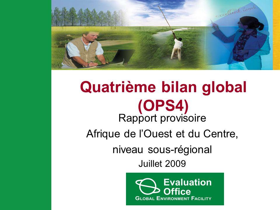 Quatrième bilan global (OPS4) Rapport provisoire Afrique de lOuest et du Centre, niveau sous-régional Juillet 2009