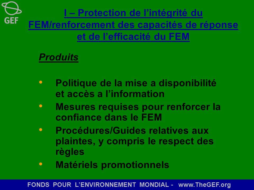 FONDS POUR LENVIRONNEMENT MONDIAL - www.TheGEF.org I – Protection de lintégrité du FEM/renforcement des capacités de réponse et de lefficacité du FEM