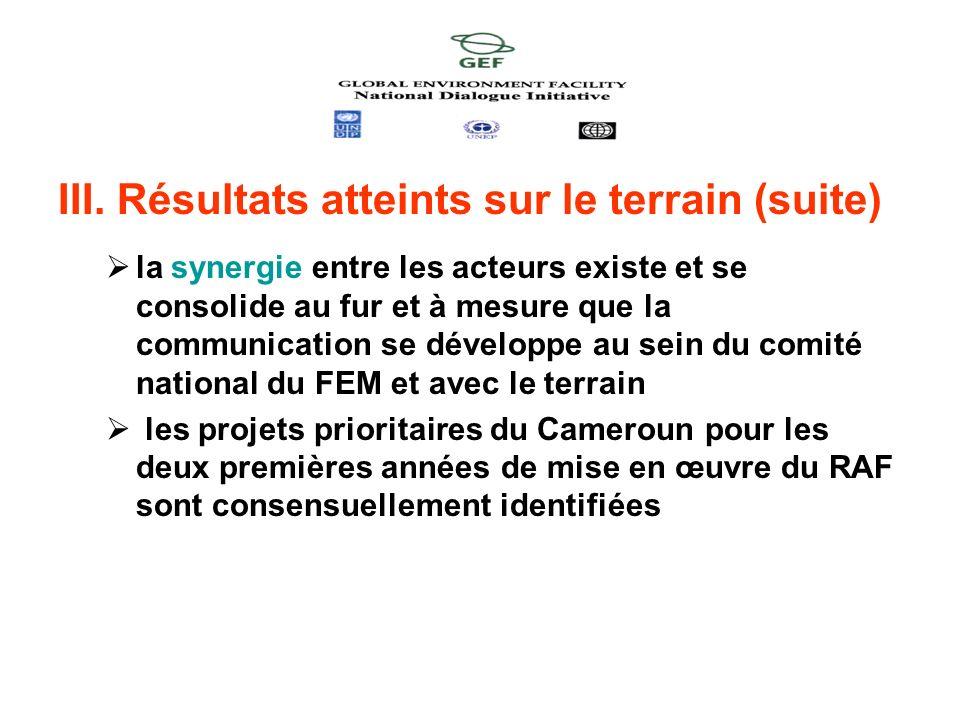 III. Résultats atteints sur le terrain (suite) la synergie entre les acteurs existe et se consolide au fur et à mesure que la communication se dévelop