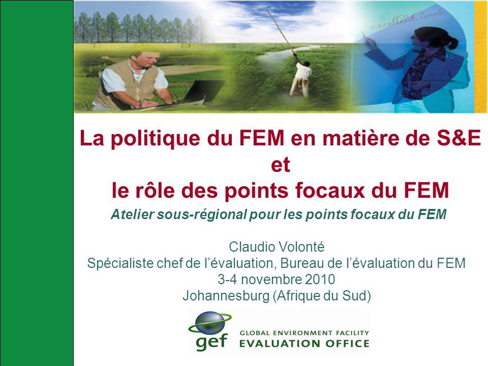 La politique du FEM en matière de S&E et le rôle des points focaux du FEM Atelier sous-régional pour les points focaux du FEM Claudio Volonté Spéciali