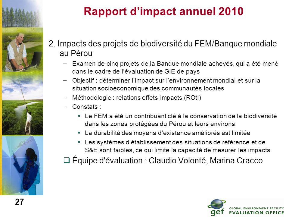 27 Rapport dimpact annuel 2010 2. Impacts des projets de biodiversité du FEM/Banque mondiale au Pérou –Examen de cinq projets de la Banque mondiale ac