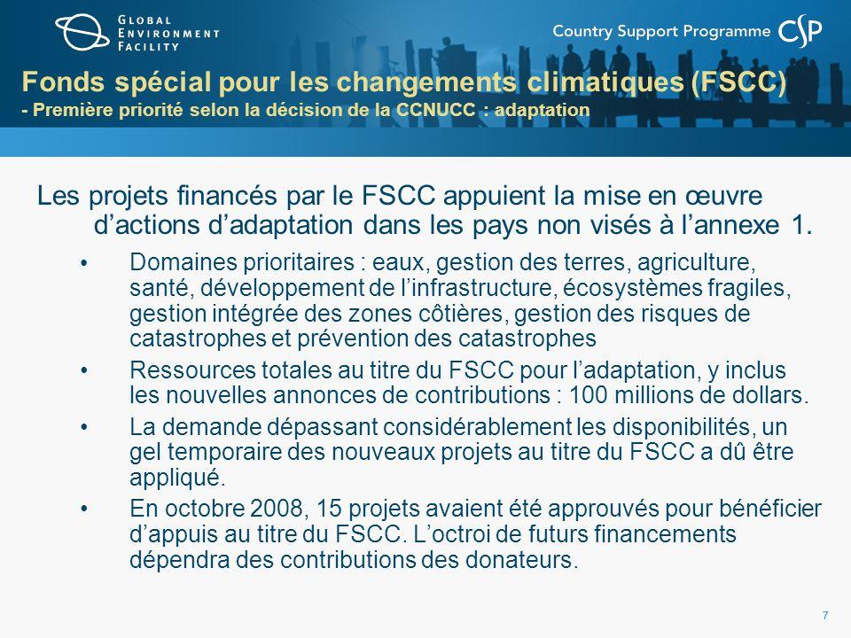 8 Fonds spécial pour les changements climatiques (FSCC) - Première priorité selon la décision de la CCNUCC : adaptation Fonds spécial pour les changements climatiques (FSCC)
