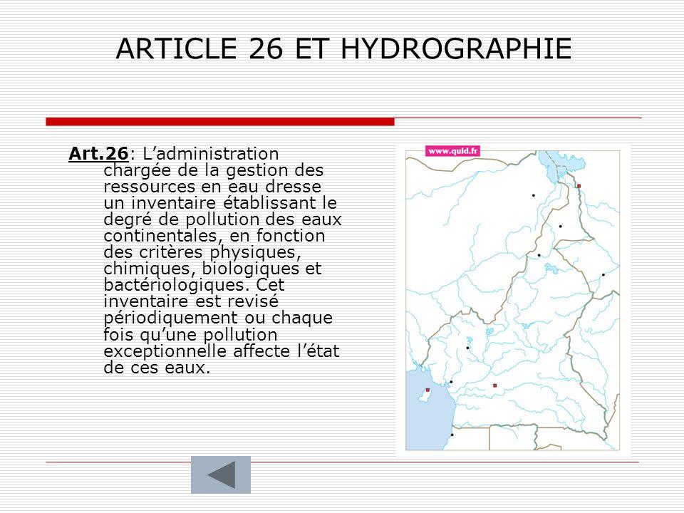 ARTICLE 26 ET HYDROGRAPHIE Art.26: Ladministration chargée de la gestion des ressources en eau dresse un inventaire établissant le degré de pollution