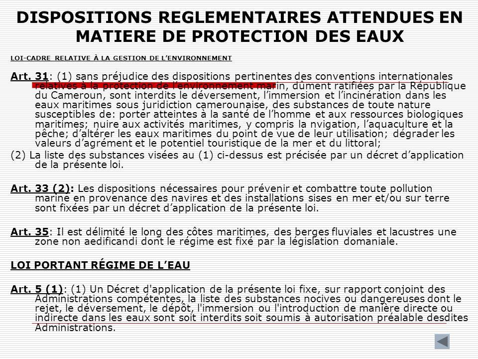 DISPOSITIONS REGLEMENTAIRES ATTENDUES EN MATIERE DE PROTECTION DES EAUX LOI-CADRE RELATIVE À LA GESTION DE LENVIRONNEMENT Art. 31: (1) sans préjudice